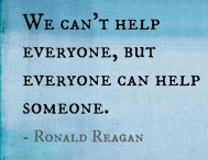 ronald reagan, quote, we can't help everyone but everyone can help someone, volunteer, philanthropy, helping other